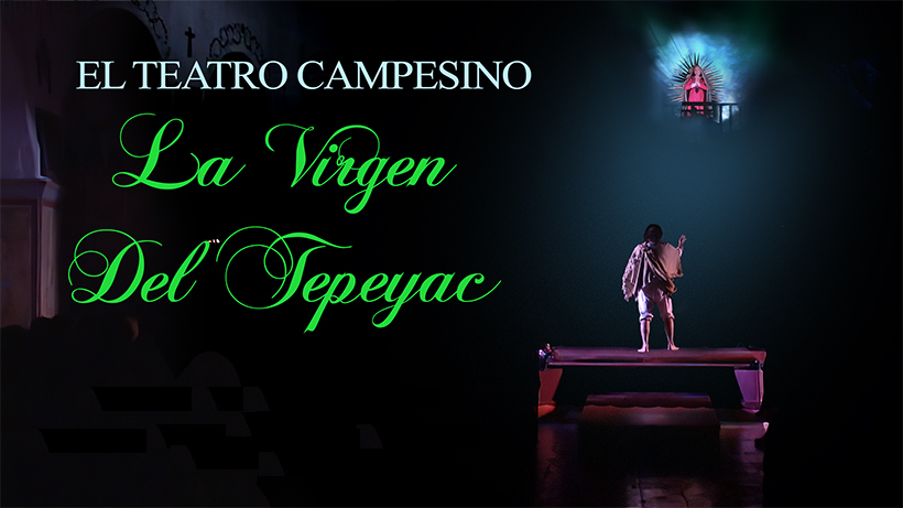"EL TEATRO CAMPESINO ANNOUNCES PLANS FOR ""LA VIRGEN DEL TEPEYAC"" 2020"